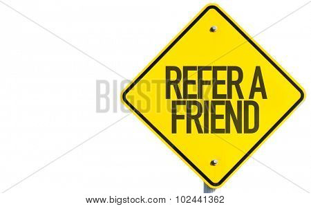 Refer a Friend sign isolated on white background
