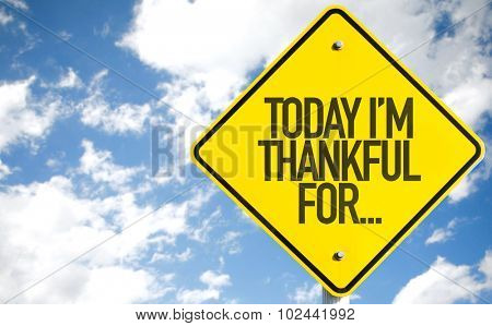 Today Im Thankful For... sign with sky background