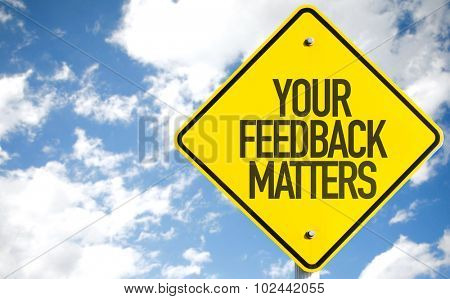 Your Feedback Matters sign with sky background