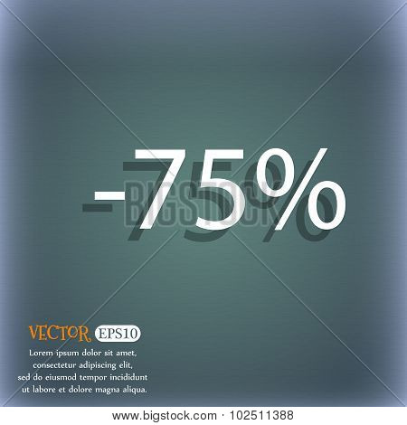75 Percent Discount Sign Icon. Sale Symbol. Special Offer Label. On The Blue-green Abstract Backgrou