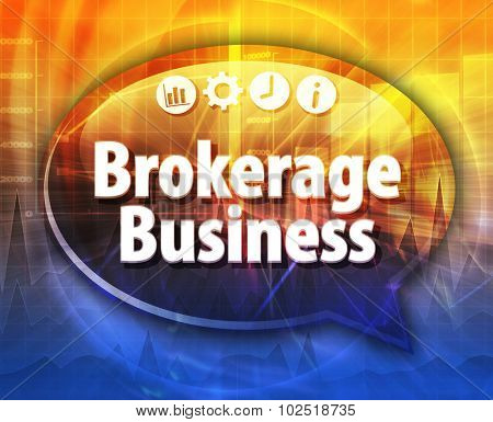 Speech bubble dialog illustration of business term saying Brokerage Business