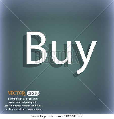 Buy Sign Icon. Online Buying Dollar Usd Button. On The Blue-green Abstract Background With Shadow An