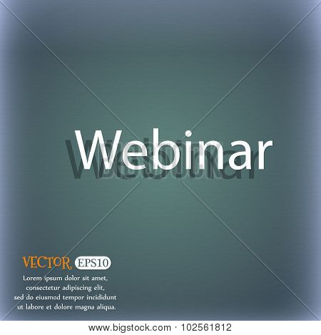 Webinar Web Camera Sign Icon. Online Web-study Symbol. On The Blue-green Abstract Background With Sh