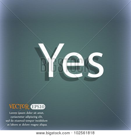 Yes Sign Icon. Positive Check Symbol. On The Blue-green Abstract Background With Shadow And Space Fo