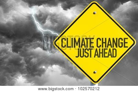 Climate Change Just Ahead sign with bad day on background