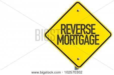 Reverse Mortgage sign isolated on white background
