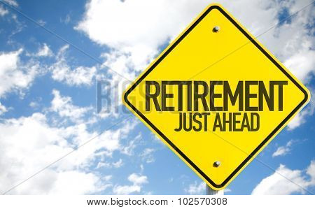 Retirement Just Ahead sign with sky background