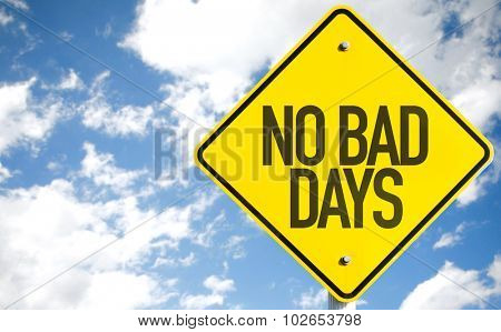 No Bad Days sign with sky background