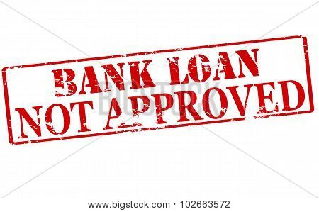Bank Loan Not Approved