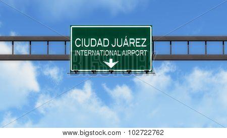 Ciudad Juarez Mexico Airport Highway Road Sign