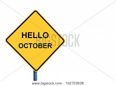Yellow Roadsign With Hello October Message