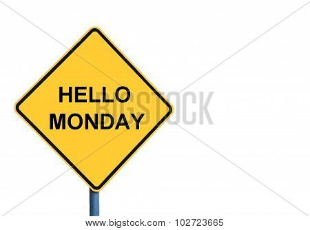 Yellow Roadsign With Hello Monday Message