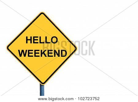 Yellow Roadsign With Hello Weekend Message