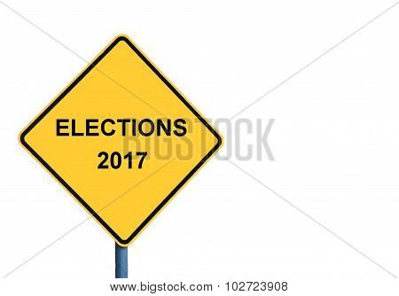 Yellow Roadsign With Elections 2017 Message