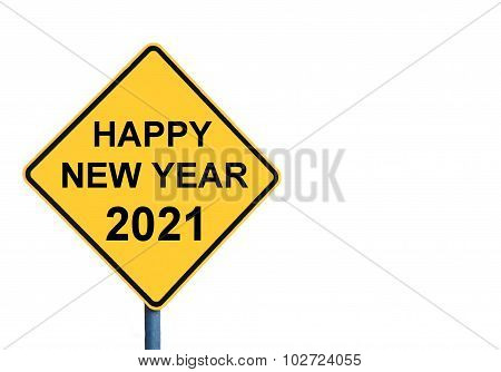 Yellow Roadsign With Happy New Year 2021 Message
