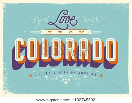 Vintage style Touristic Greeting Card with texture effects - Love from Colorado - Vector EPS10.