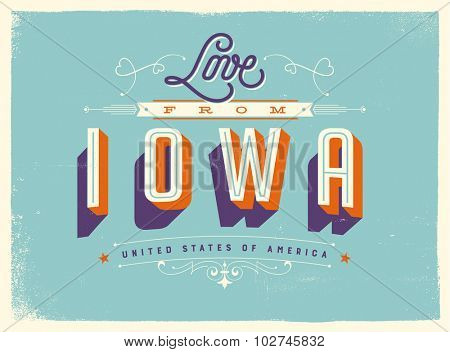 Vintage style Touristic Greeting Card with texture effects - Love from Iowa - Vector EPS10.
