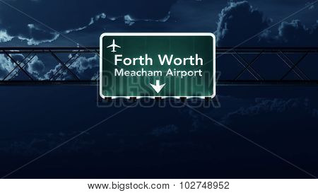 Forth Worth Meacham Usa Airport Highway Sign At Night