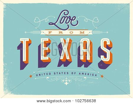 Vintage style Touristic Greeting Card with texture effects - Love from Texas - Vector EPS10.