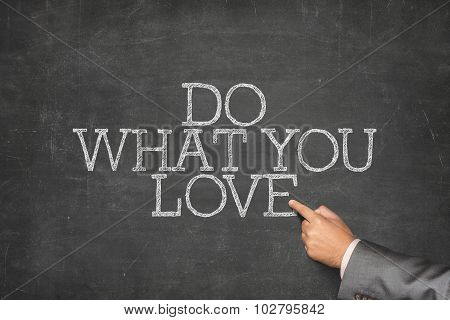 Do what you love text on blackboard