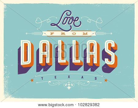 Vintage style Touristic Greeting Card with texture effects - Love from Dallas, Texas - Vector EPS10.