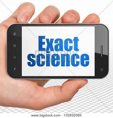 Science concept: Hand Holding Smartphone with Exact Science on display