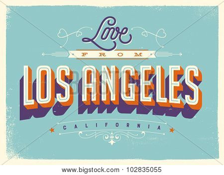 Vintage style Touristic Greeting Card with texture effects - Love from Los Angeles, California - Vector EPS10.