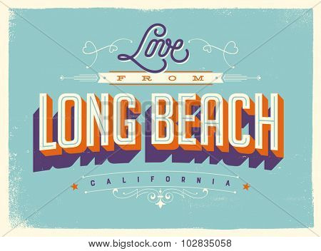 Vintage style Touristic Greeting Card with texture effects - Love from Long Beach, California - Vector EPS10.