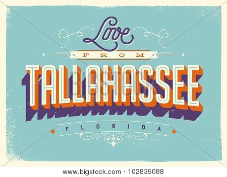 Vintage style Touristic Greeting Card with texture effects - Love from Tallahassee, Florida - Vector EPS10.