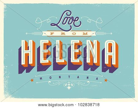 Vintage style Touristic Greeting Card with texture effects - Love from Helena, Montana - Vector EPS10.