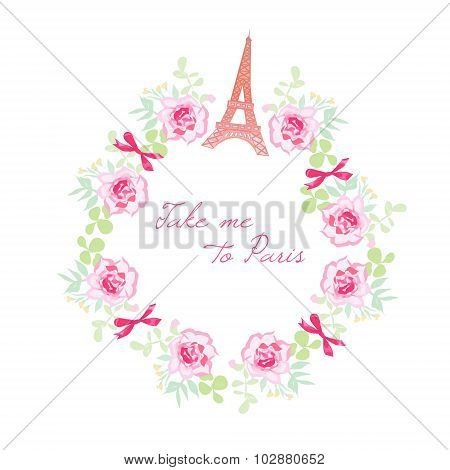 Romantic Paris Vector Design Frame. Rose Bunches, Bows, Eiffel Tower