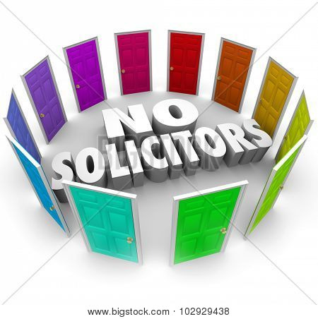 No Solicitors words surrounded by closed doors unwilling to hear or meet salespeople or marketers in solicitation campaign or advertising