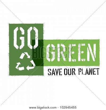 Ecology Concept Illustration. Go Green Headline with Reuse Symbol. Vector illustration.