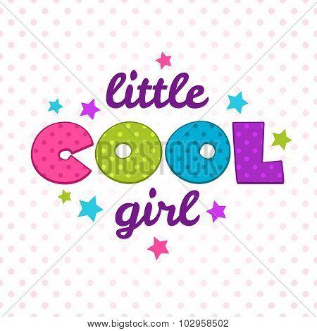 Little cool girl inscription
