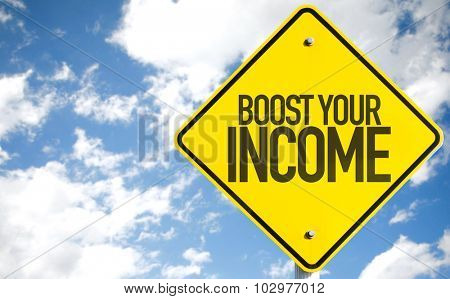 Boost Your Income sign with sky background
