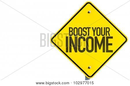 Boost Your Income sign isolated on white background