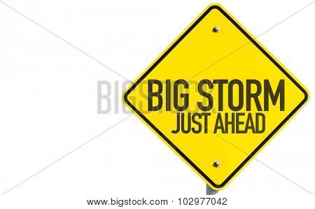 Big Storm Just Ahead sign isolated on white background
