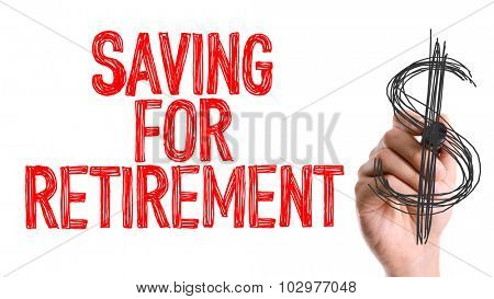 Hand with marker writing: Saving For Retirement