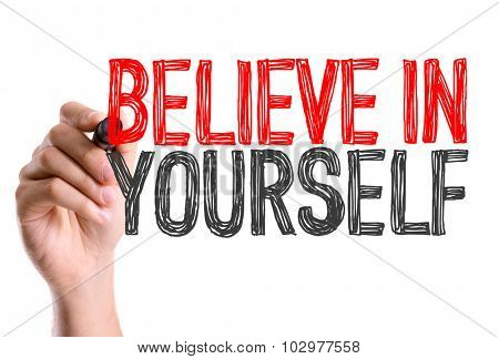 Hand with marker writing: Believe in Yourself
