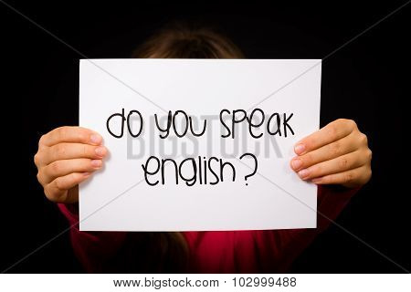 Child Holding Do You Speak English Sign