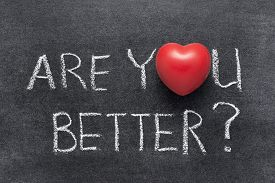 image of feeling better  - are you better question handwritten on chalkboard with heart symbol instead of O - JPG