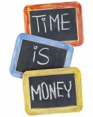 time is money  slogan - white chalk handwriting on small slate blackboards with colorful wood frames