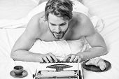 Writer Handsome Author Used Old Fashioned Manual Typewriter. Man Writer Lay Bed With Breakfast Worki poster