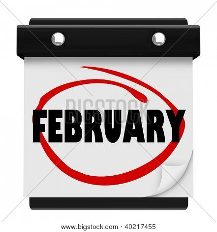 The word February on a wall calendar to remind you of important events during the winter month