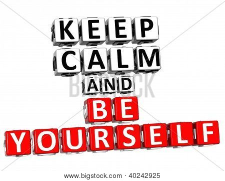 3D Keep Calm And Be Yourself Button Click Here Block Text