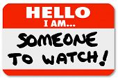 picture of watch  - A namtag sticker with the words Hello I Am Someone to Watch to single out a special person or job candidate - JPG