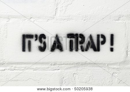 It Is A Trap