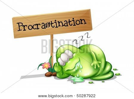 Illustration of a green monster procrastinating beside a signboard on a white background