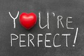 image of you are awesome  - you are perfect exclamation handwritten on chalkboard with heart symbol instead of O - JPG