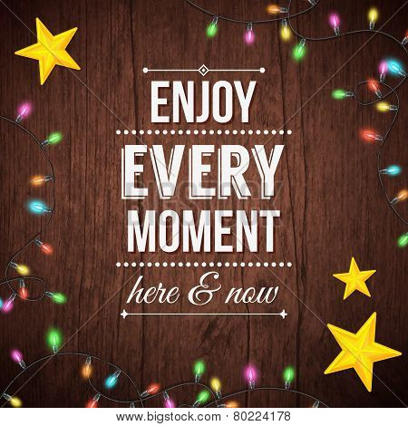 Simple Enjoy Every Moment Concept